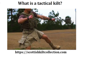 What is a tactical kilt?